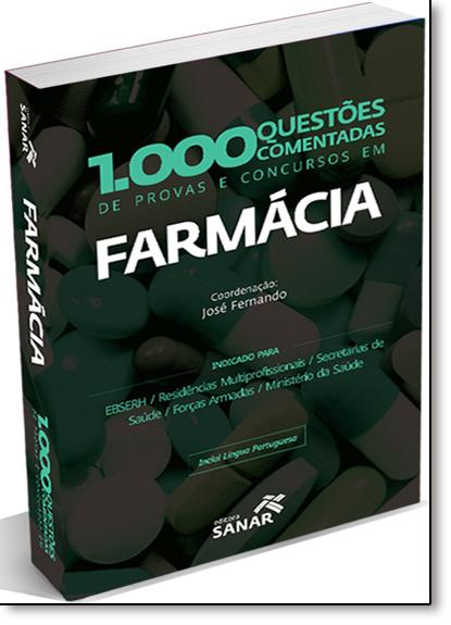 1.000 Questões Comentadas de Provas e Concursos em Farmácia, livro de José Fernando Oliveira