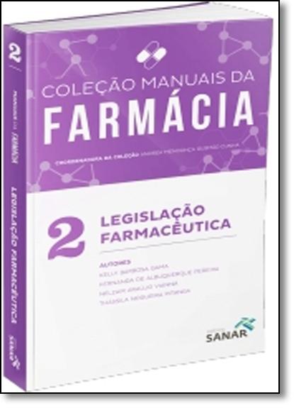 Legislação Farmacêutica - Vol.2 - Coleção Manuais da Farmácia, livro de Andréa Mendonça Gusmão Cunha