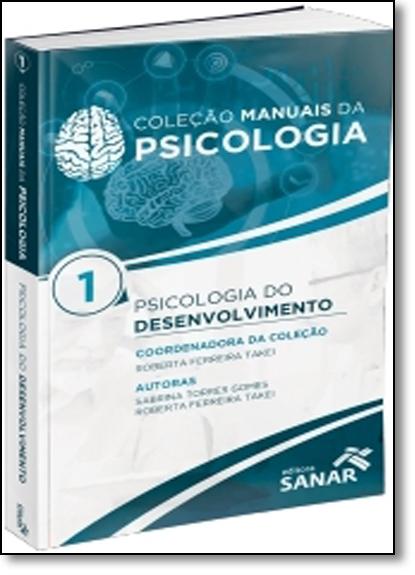 Psicologia do Desenvolvimento - Vol.1 - Coleção Manuais em Psicologia, livro de Roberta Takei