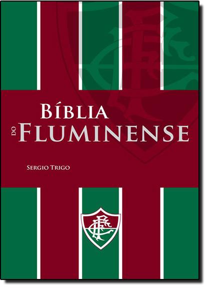Bíblia do Fluminense, livro de Sérgio Trigo