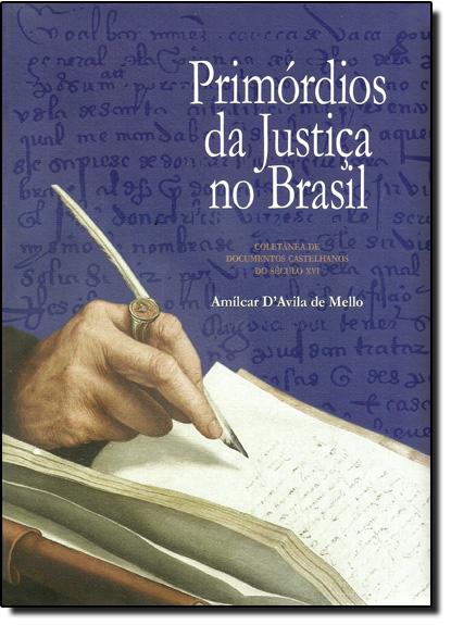 Primórdios da Justiça no Brasil - Bilíngue Espanhol - Português, livro de Amílcar D Avila de Mello