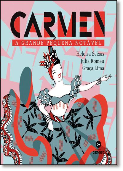 Carmen: A Grande Pequena Notável, livro de Heloisa Seixas
