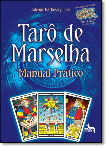 Tarô de Marselha-manual Prático - Acompanha Baralho com 22 Cartas - Arcanos Maiores, livro de Ademir Barbosa Junior