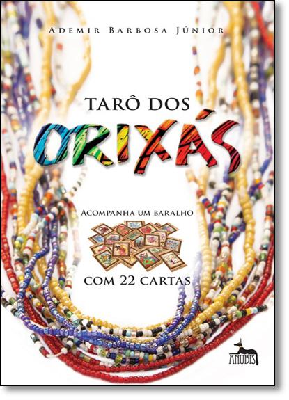 Taro dos Orixás - Acompanha Baralho com 22 Cartas, livro de Ademir Barbosa Junior