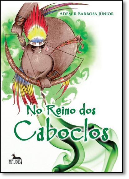 No Reino dos Caboclos, livro de Ademir Barbosa Junior