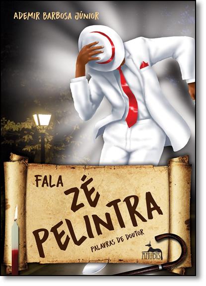 Fala Zé Pelintra: Palavras de Doutor, livro de Ademir Barbosa Júnior