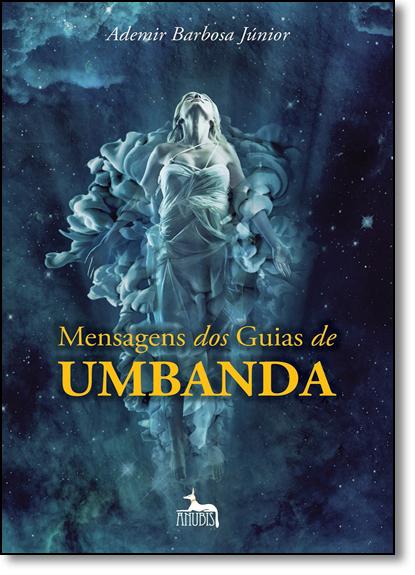 Mensagens dos Guias de Umbanda, livro de Ademir Barbosa Júnior