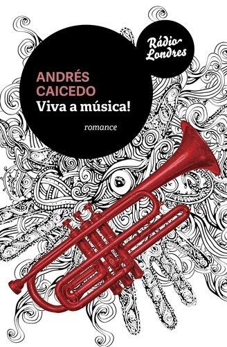 Viva a Música!, livro de Andrés Caicedo