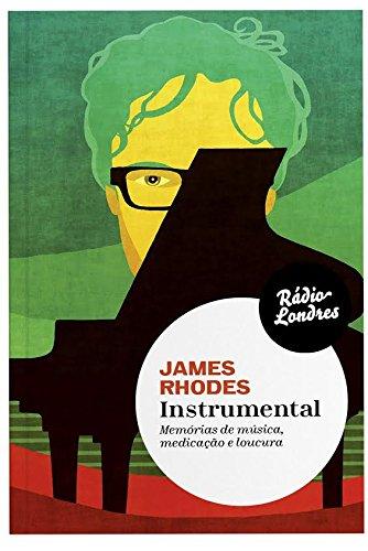 Instrumental. Memorias de Música, Medicação e Loucura, livro de James Rhodes