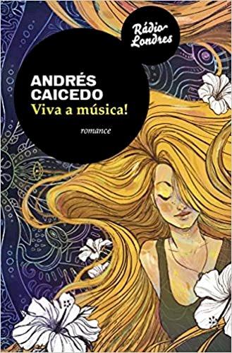 Viva a música!, livro de Andres Caicedo