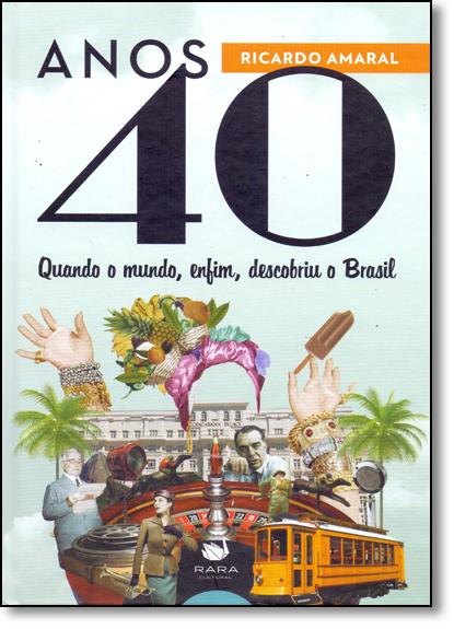 Anos 40, livro de Ricardo Amaral