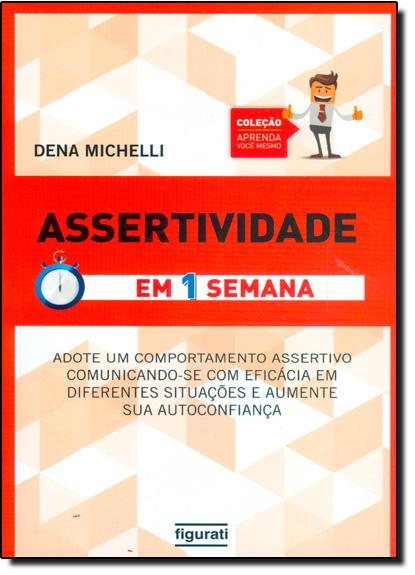 Assertividade em 1 Semana, livro de Dena Michelli