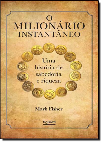 Milionário Instantaneo, O, livro de Mark Fisher