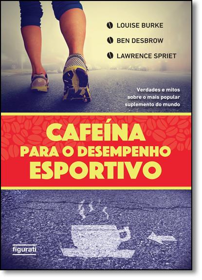 Cafeína Para o Desempenho Esportivo, livro de Louise Burke