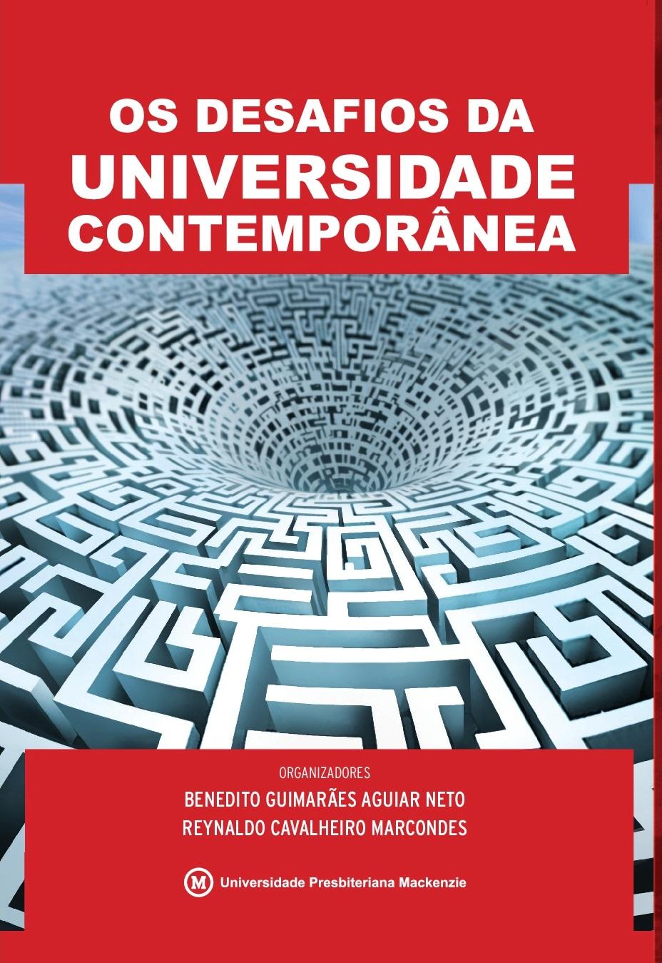 Os desafios da universidade contemporânea , livro de Benedito Guimarães Aguiar Neto, Reynaldo Cavalheiro Marcondes (orgs.)