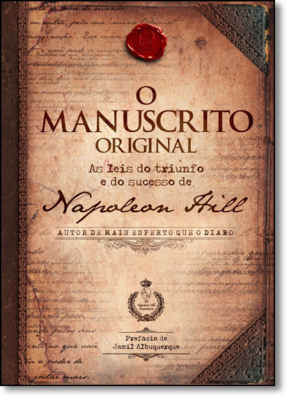Manuscrito Original, O: As 16 Leis Originais do Triunfo e do Sucesso de Napoleon Hill, livro de Napoleon Hill