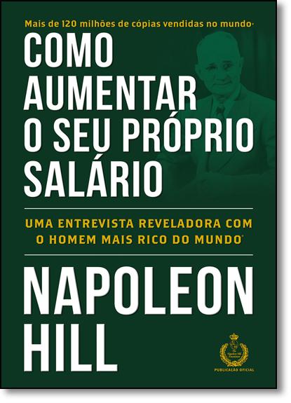 Como Aumentar o Seu Próprio Salário, livro de Napoleon Hill