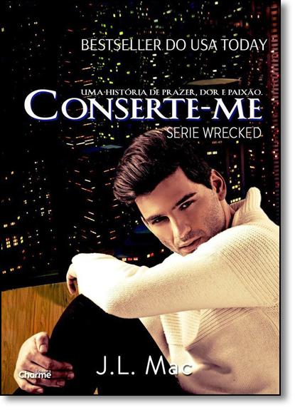 Conserte-me - Vol.2 - Série Wrecked, livro de J. L. Mac