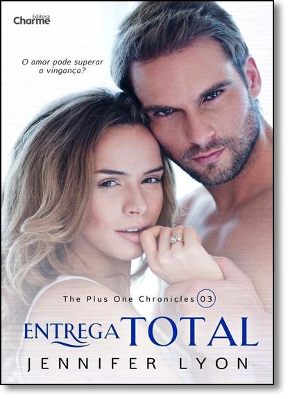 Entrega Total - Vol.3 - Série The Plus One Chronicles, livro de Jennifer Lyon