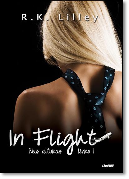 In Flight - Vol.1 - Coleção Nas Alturas, livro de R. K. Lilley
