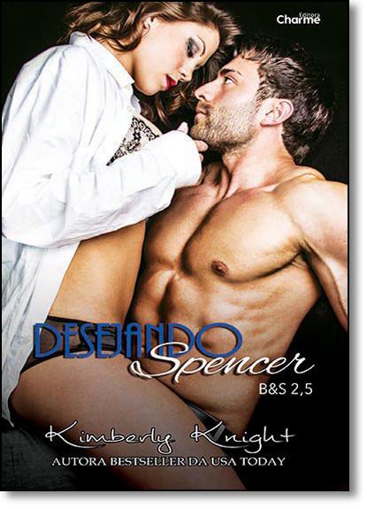Desejando Spencer, livro de Kimberly Knight