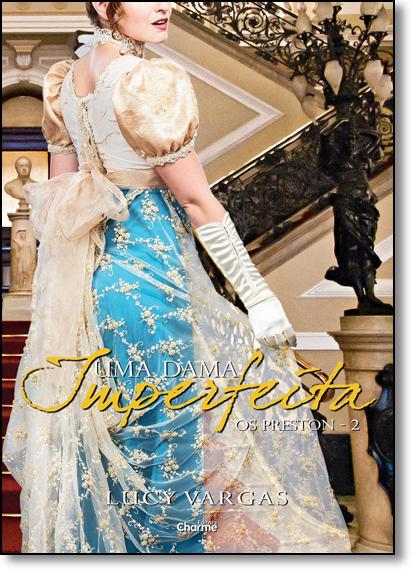 Dama Imperfeita, Uma - Vol.2 - Coleção Os Preston, livro de Lucy Vargas
