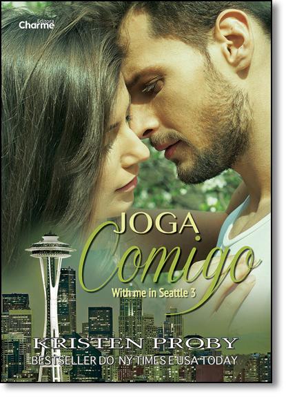 Joga Comigo - Vol.3 - Série With me in Seattle, livro de Kristen Proby