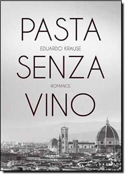 Pasta senza vino, livro de Eduardo Krause