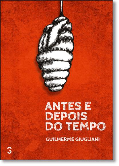 Antes e depois do tempo, livro de Guilherme Giugliani
