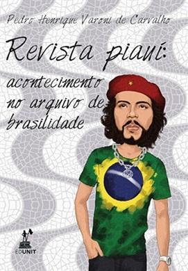 Revista piauí: acontecimento no arquivo da brasilidade, livro de Carvalho Pedro Henrique Varoni De