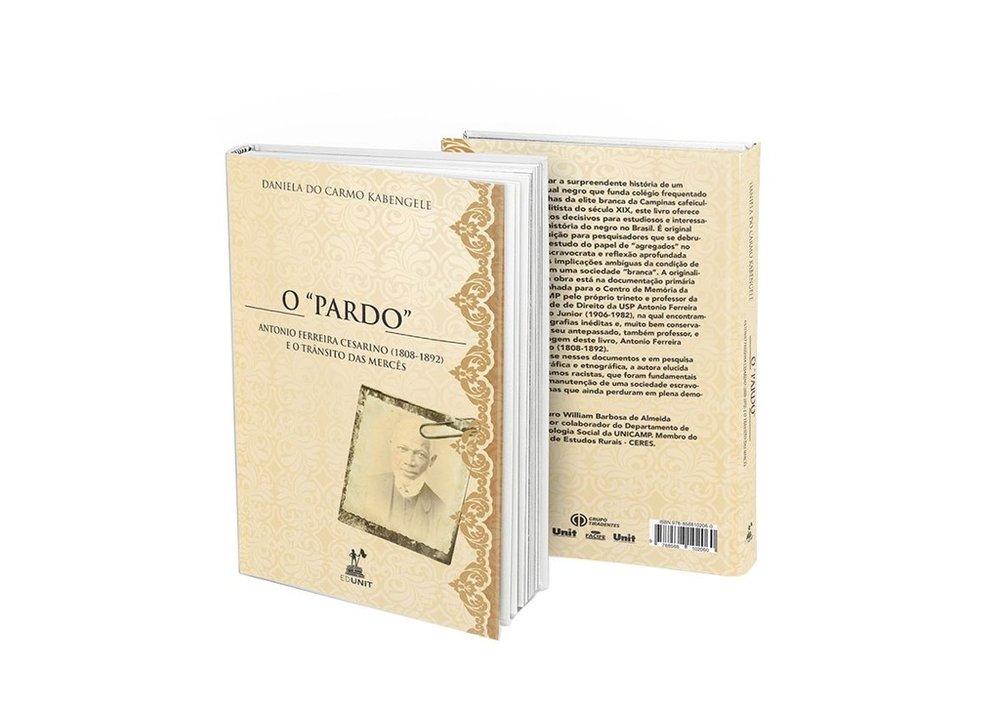 """O """"pardo"""" Antônio Ferreira Cesarino (1808-1892): e o trânsito das mercês, livro de Daniela de Carmo Kebengele"""