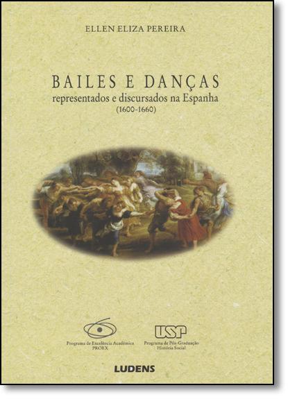 Bailes e Danças: Representados e Discursados na Espanha (1600-1660), livro de Ellen Eliza Pereira