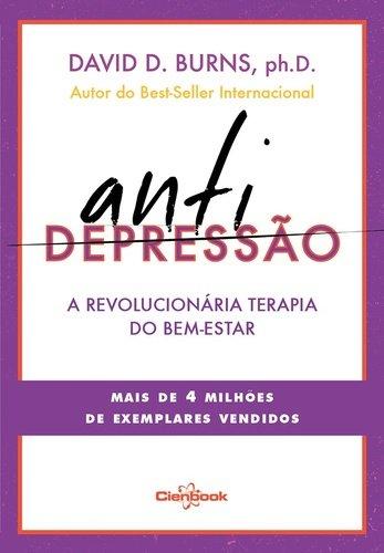Antidepressão. A Revolucionária Terapia do Bem-Estar, livro de David D. Burns