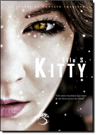Kitty: Um Amor Incomum que Nasce de um Beco Escuro da Cidade, livro de Elle S.