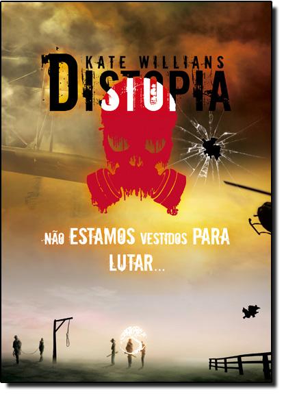Distopia: Não Estamos Vestidos Para Lutar..., livro de Kate Willians