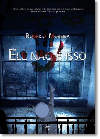 Ele Não É Isso, livro de Rodrigo Moreira