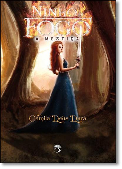 Ninho de Fogo: A Mestiça, livro de Camila Deus Dará