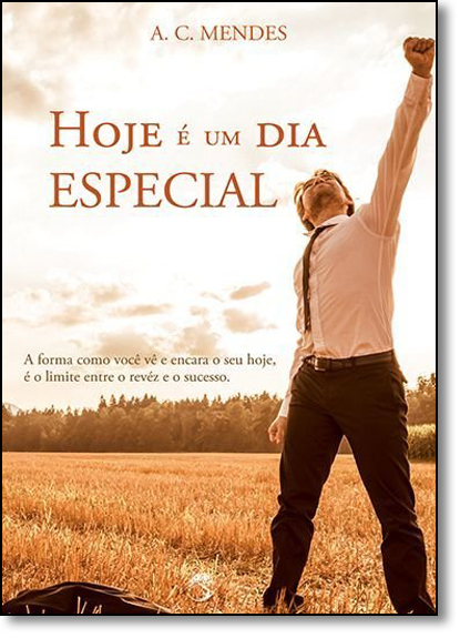 Hoje É um Dia Especial, livro de A. C. Mendes