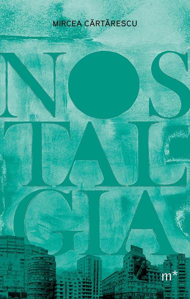 Nostalgia, livro de Mircea Cartarescu