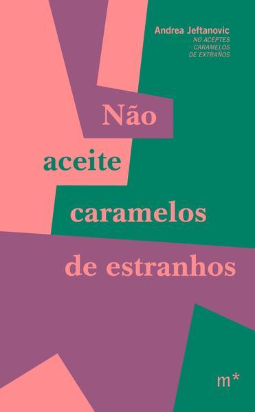 Não aceite caramelos de estranhos, livro de Andrea Jeftanovic