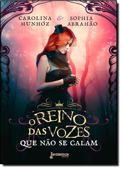 Reino das Vozes, O: Que Não se Calam, livro de Carolina Munhóz