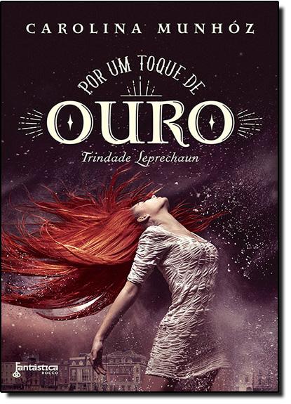 Por Um Toque de Ouro - Vol.1 - Série Trindade Leprechaun, livro de Carolina Munhóz