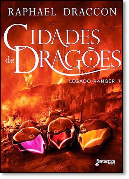 Cidades de Dragões - Vol.2 - Série Legado Ranger, livro de Raphael Draccon