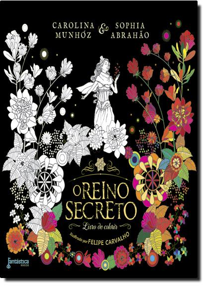 Reino Secreto, O - Livro de Colorir, livro de Carolina Munhóz