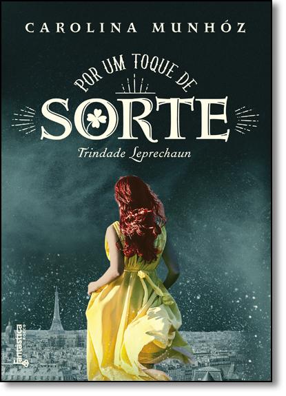 Por um Toque de Sorte - Vol.2 - Série Trindade Leprechaun, livro de Carolina Munhóz