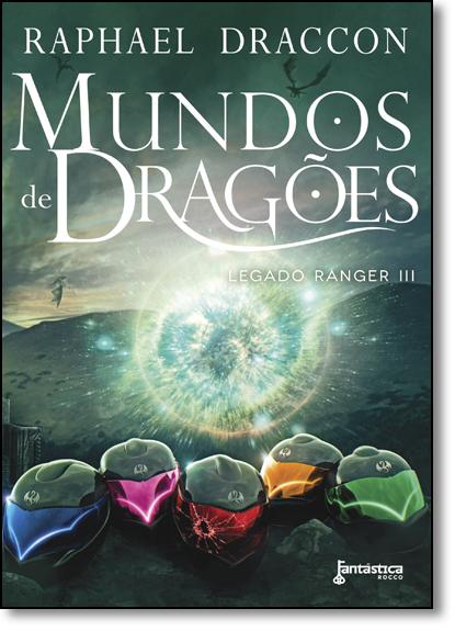 Mundo de Dragões - Vol.3 - Série Legado Ranger, livro de Raphael Draccon