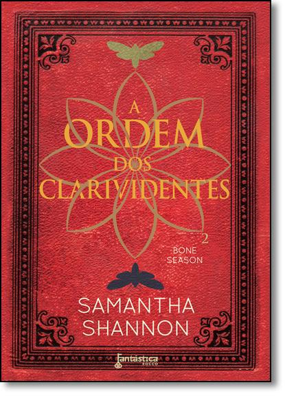 Ordem dos Clarividentes, A - Vol.2 - Série Bone Season, livro de Samantha Shannon