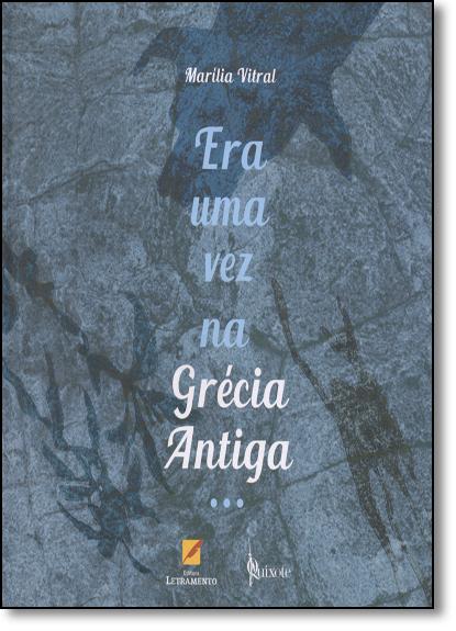 Era uma Vez na Grécia Antiga..., livro de Marília Vitral