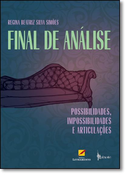 Final de Análise: Possibilidades, Impossibilidades e Articulações, livro de Regina Beatriz Silva Simões