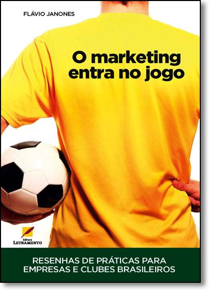 Marketing Entra no Jogo, O, livro de Flávio Janones
